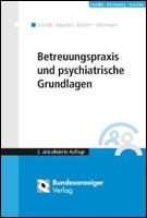 Betreuungspraxis und psychiatrische Grundlagen