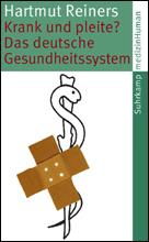Krank und pleite? – Das deutsche Gesundheitssystem