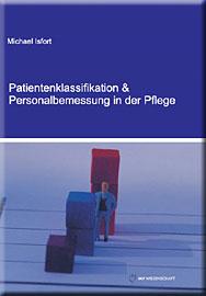 Patientenklassifikation und Personalbemessung in der Pflege